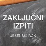 Zaključni izpiti: jesenski rok 2020